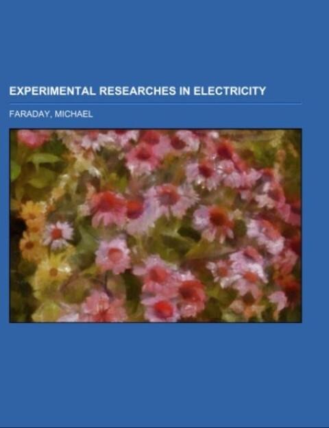 Experimental Researches in Electricity Volume 1 als Taschenbuch