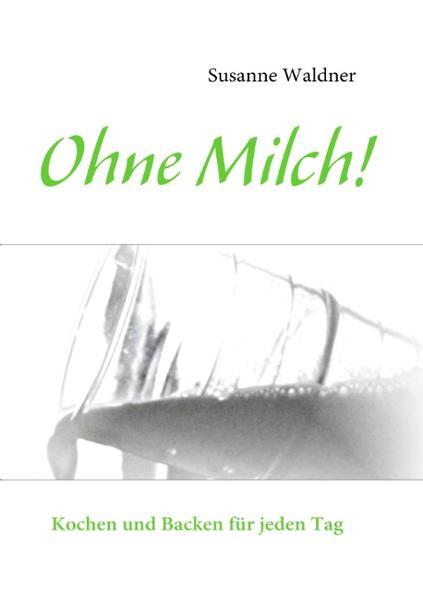 Ohne Milch! als Buch (kartoniert)