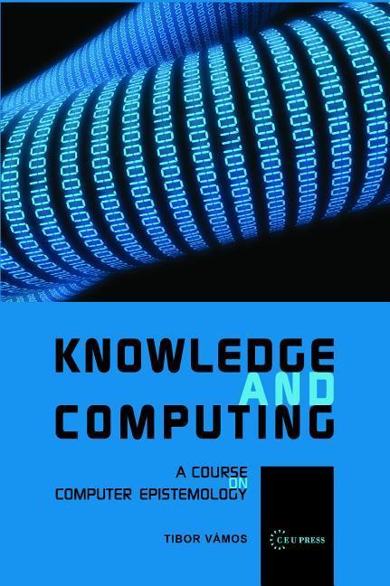 Knowledge and Computing: A Course on Computer Epistemology als Buch (gebunden)