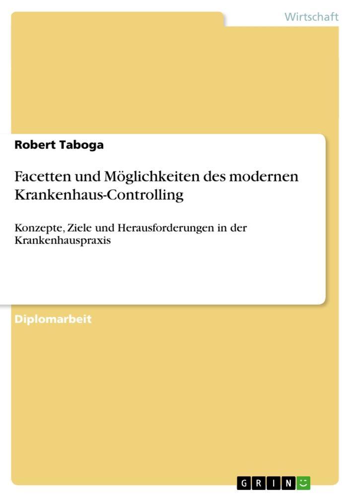 Facetten und Möglichkeiten des modernen Krankenhaus-Controlling als Buch (kartoniert)