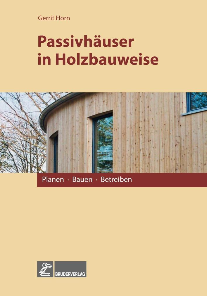 Passivhäuser in Holzbauweise als Buch (gebunden)