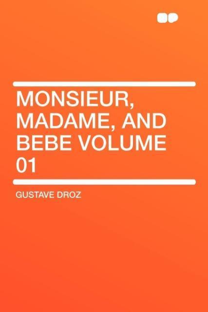 Monsieur, Madame, and Bebe Volume 01 als Taschenbuch