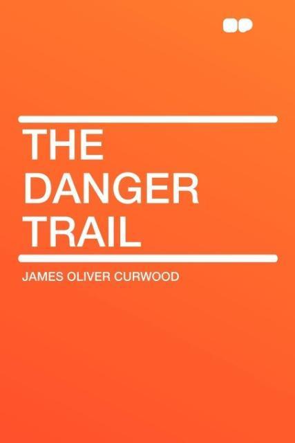 The Danger Trail als Taschenbuch