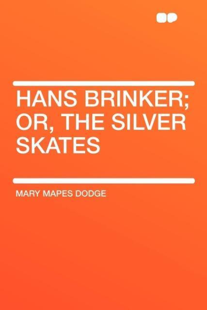 Hans Brinker; Or, the Silver Skates als Taschenbuch