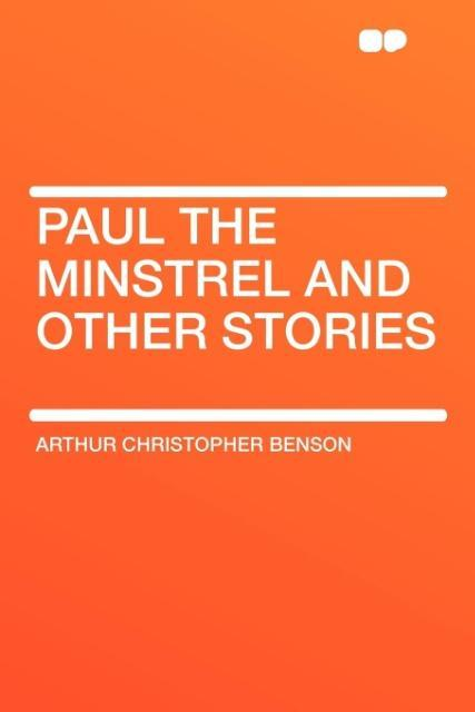 Paul the Minstrel and Other Stories als Taschenbuch