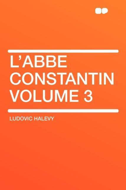 L'Abbe Constantin Volume 3 als Taschenbuch