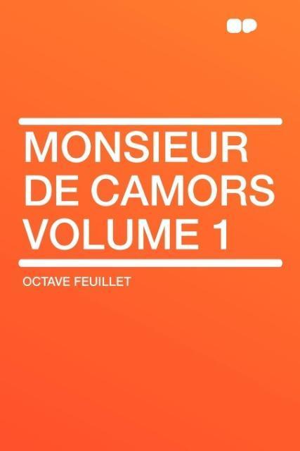 Monsieur de Camors Volume 1 als Taschenbuch