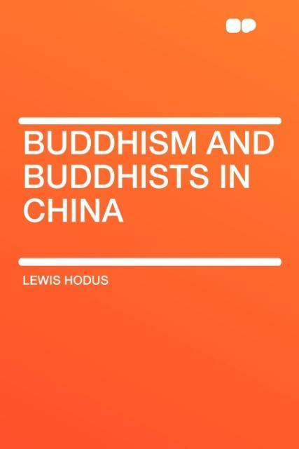 Buddhism and Buddhists in China als Taschenbuch