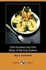 One Hundred and One Ways of Serving Oysters (Dodo Press)