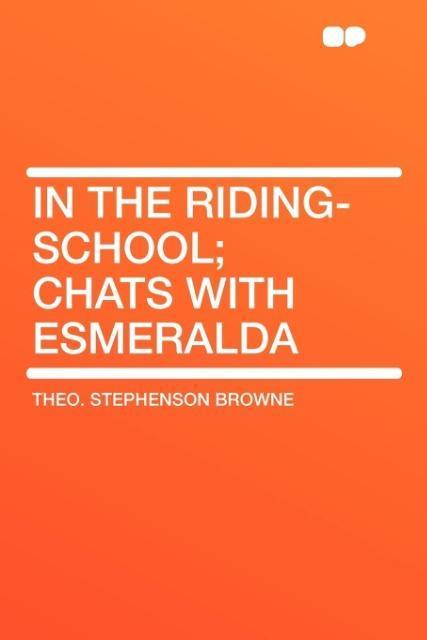 In the Riding-School; Chats with Esmeralda als Taschenbuch