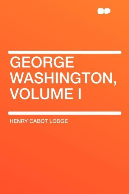 George Washington, Volume I als Taschenbuch