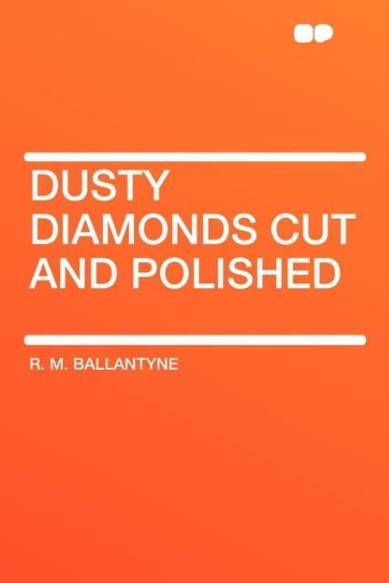 Dusty Diamonds Cut and Polished als Taschenbuch
