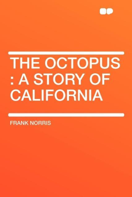 The Octopus: A Story of California als Taschenbuch