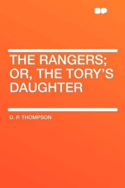 The Rangers; Or, the Tory's Daughter als Taschenbuch