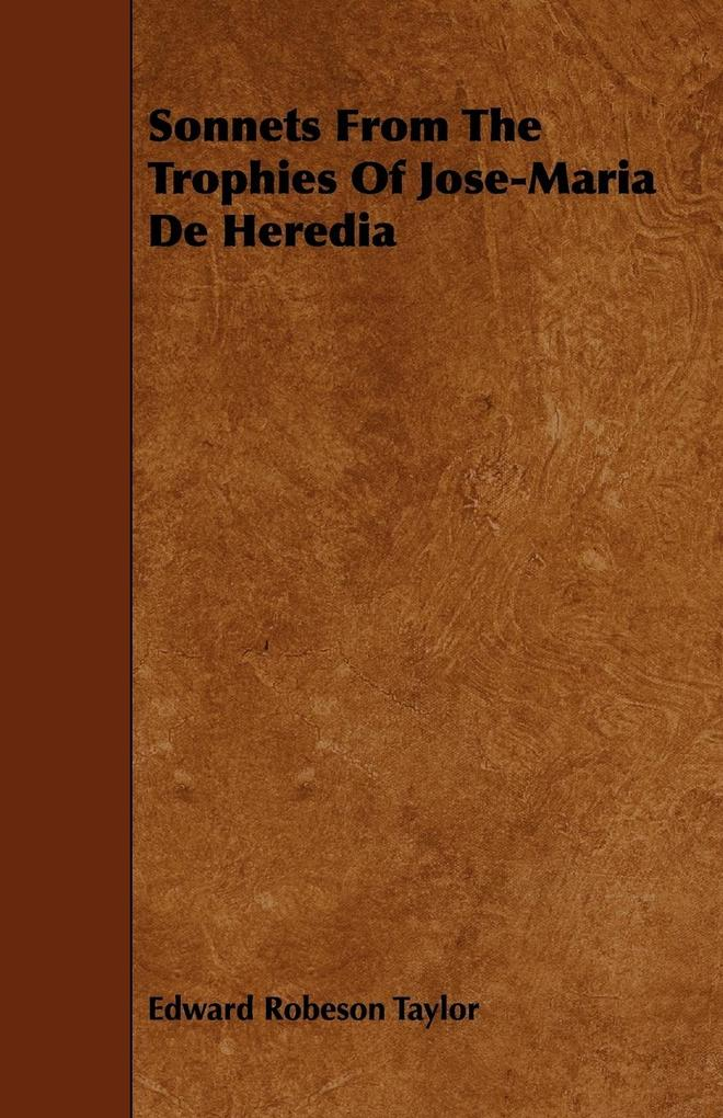 Sonnets From The Trophies Of Jose-Maria De Heredia als Taschenbuch