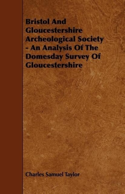Bristol and Gloucestershire Archeological Society - An Analysis of the Domesday Survey of Gloucestershire als Taschenbuch