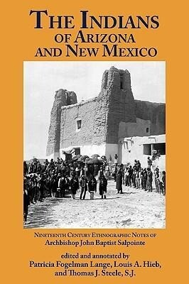 The Indians of Arizona & New Mexico: 19th Century Ethnographic Notes als Taschenbuch