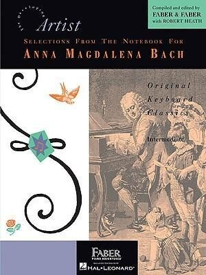 Selections from the Notebook for Anna Magdalena Bach, Intermediate: Original Keyboard Classics als Taschenbuch