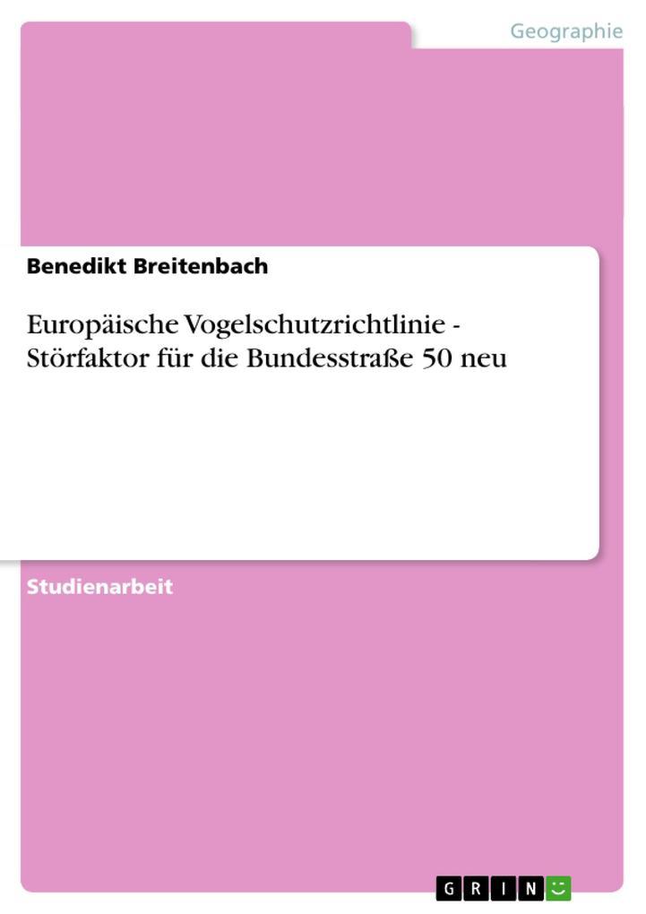 Europäische Vogelschutzrichtlinie - Störfaktor für die Bundesstraße 50 neu als Taschenbuch