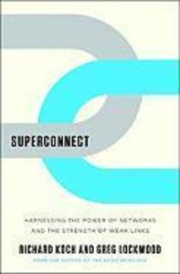 Superconnect: Harnessing the Power of Networks and the Strength of Weak Links als Buch (gebunden)