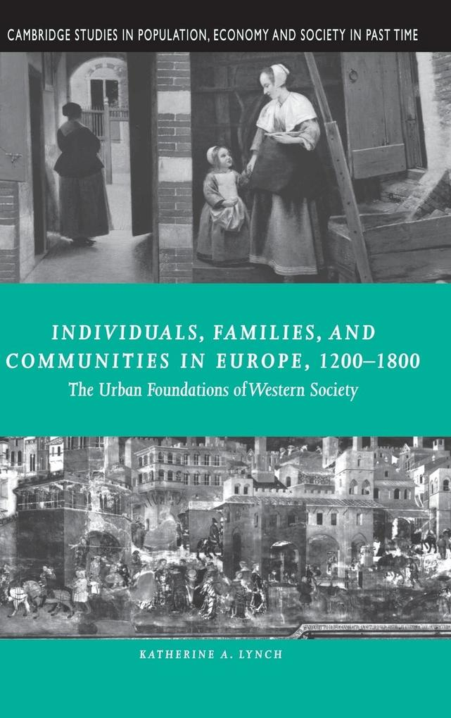 Individuals, Families, and Communities in Europe, 1200 1800 als Buch (gebunden)