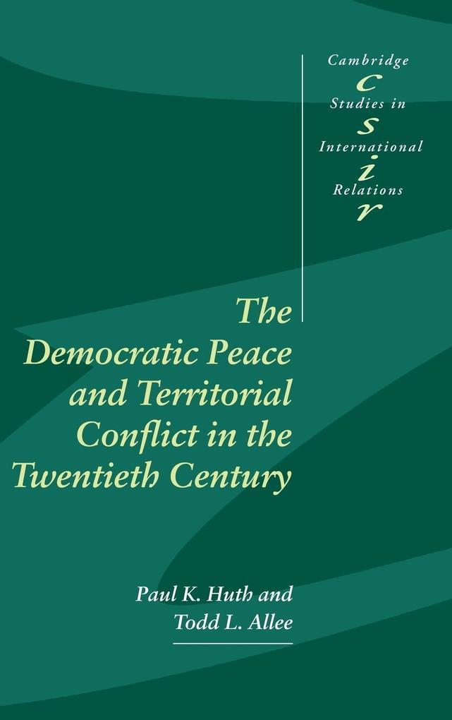 The Democratic Peace and Territorial Conflict in the Twentieth Century als Buch (gebunden)