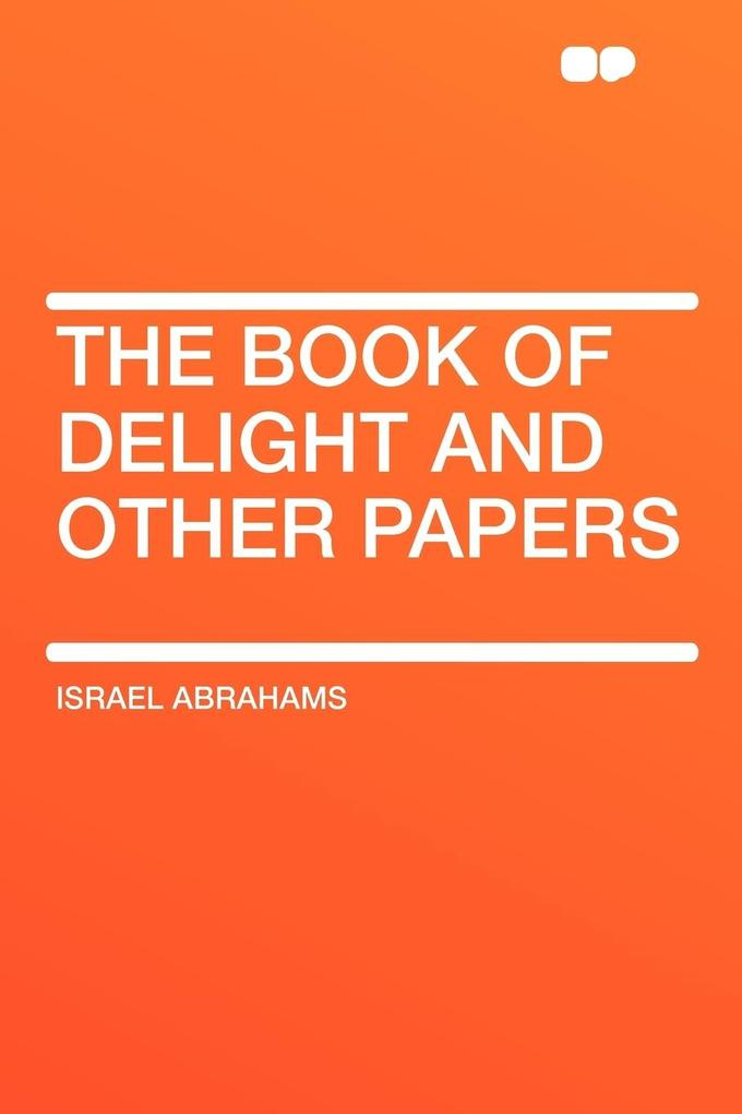 The Book of Delight and Other Papers als Taschenbuch