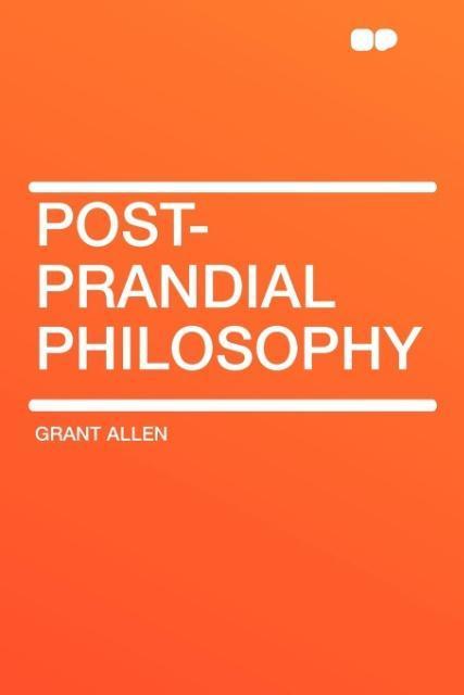 Post-Prandial Philosophy als Taschenbuch