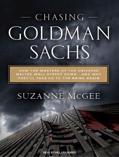 Chasing Goldman Sachs: How the Masters of the Universe Melted Wall Street Down...and Why They'll Take Us to the Brink Again als Hörbuch CD