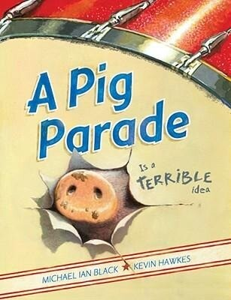 A Pig Parade Is a Terrible Idea als Buch (gebunden)
