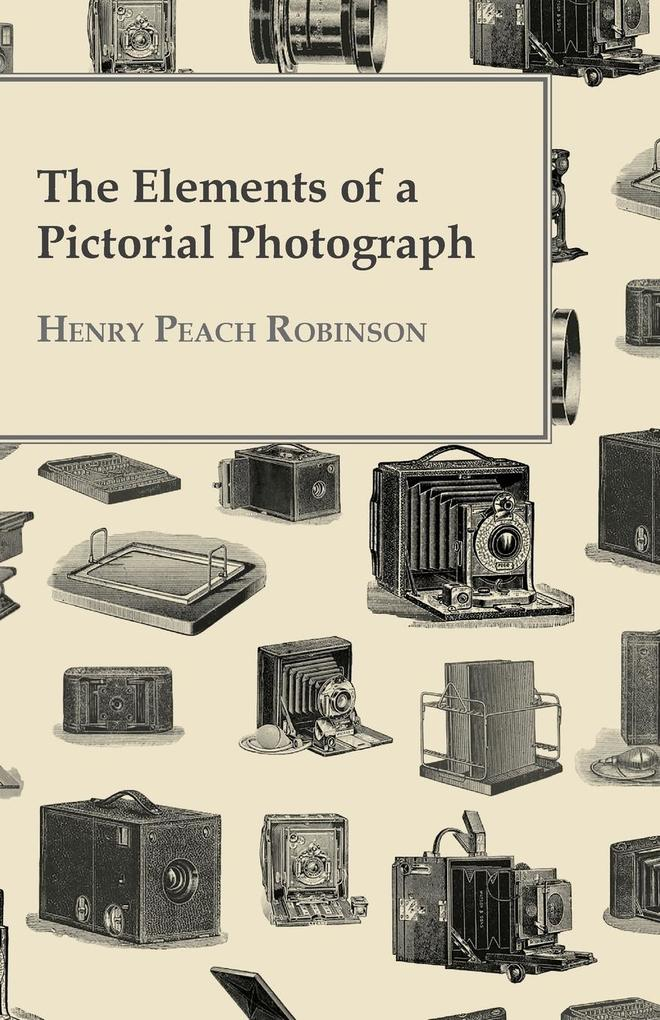 The Elements Of A Pictorial Photograph als Taschenbuch