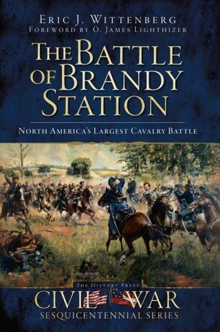 The Battle of Brandy Station: North America's Largest Cavalry Battle als Taschenbuch