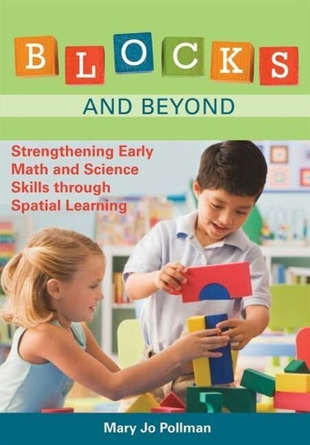 Blocks and Beyond: Strengthening Early Math and Science Skills Through Spatial Learning als Taschenbuch