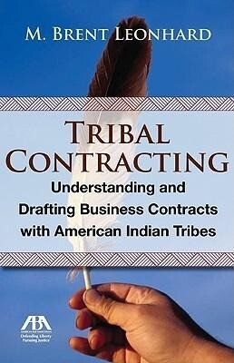 Tribal Contracting: Understanding and Drafting Business Contracts with American Indian Tribes als Taschenbuch