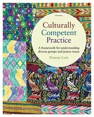 Culturally Competent Practice: A Framework for Understanding Diverse Groups and Justice Issues als Taschenbuch