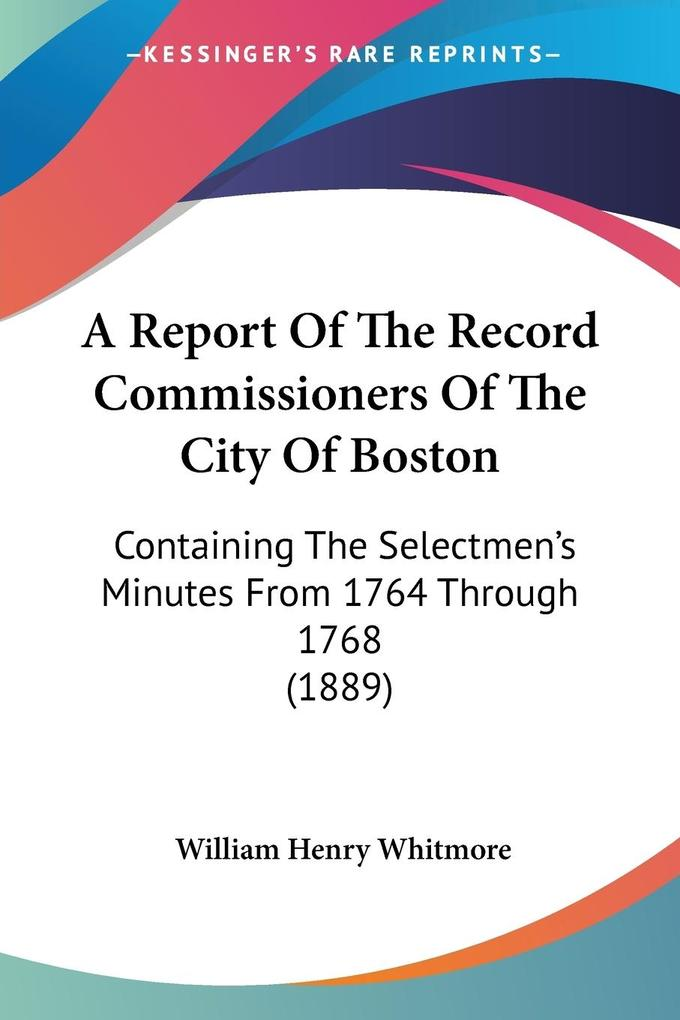 A Report Of The Record Commissioners Of The City Of Boston als Taschenbuch