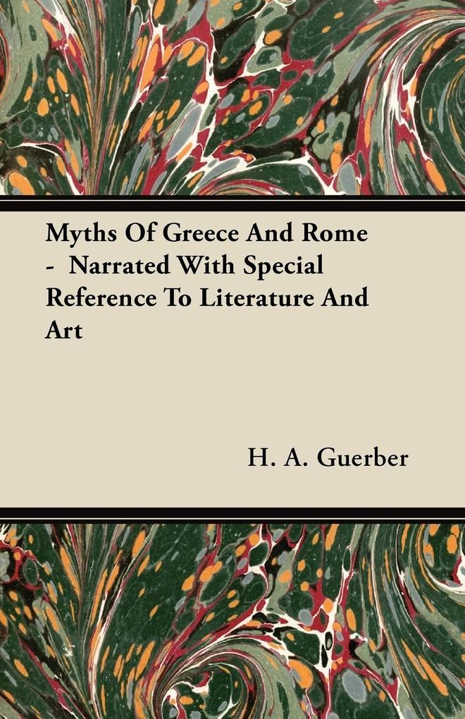 Myths Of Greece And Rome - Narrated With Special Reference To Literature And Art als Taschenbuch