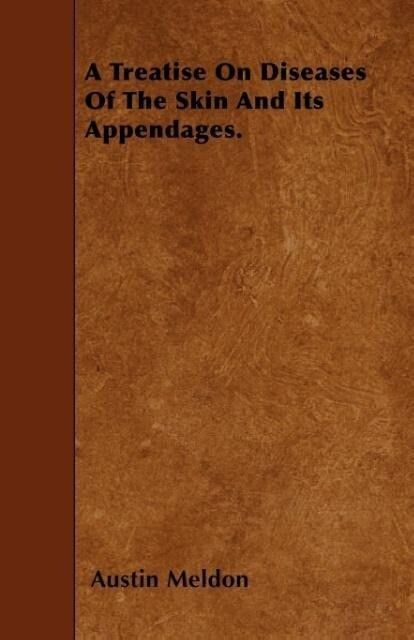 A Treatise on Diseases of the Skin and Its Appendages. als Taschenbuch