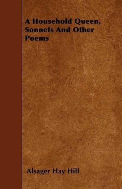 A Household Queen, Sonnets And Other Poems als Taschenbuch