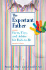 Expectant Father: Facts, Tips, and Advice for Dads-to-be