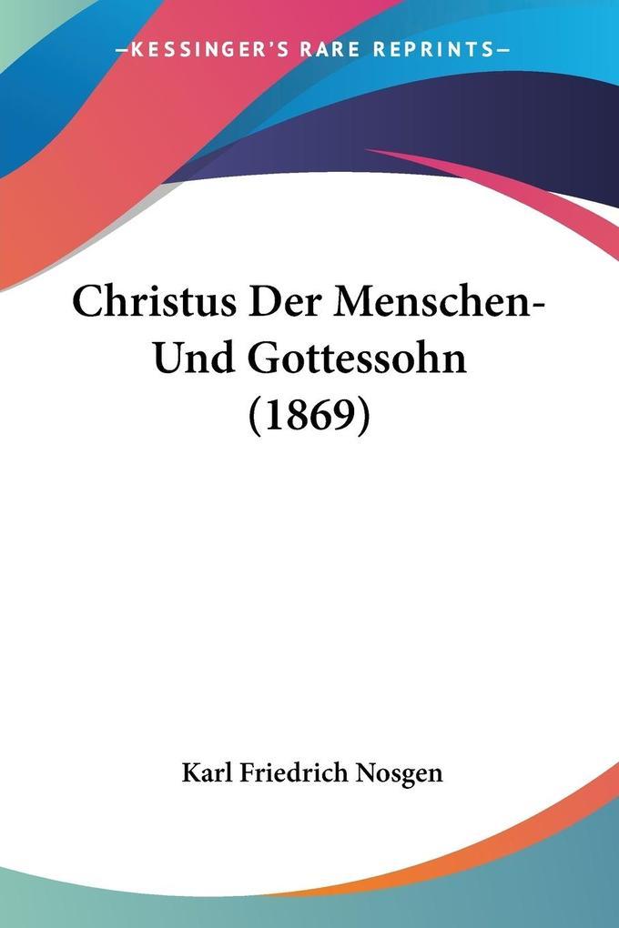 Christus Der Menschen-Und Gottessohn (1869) als Taschenbuch