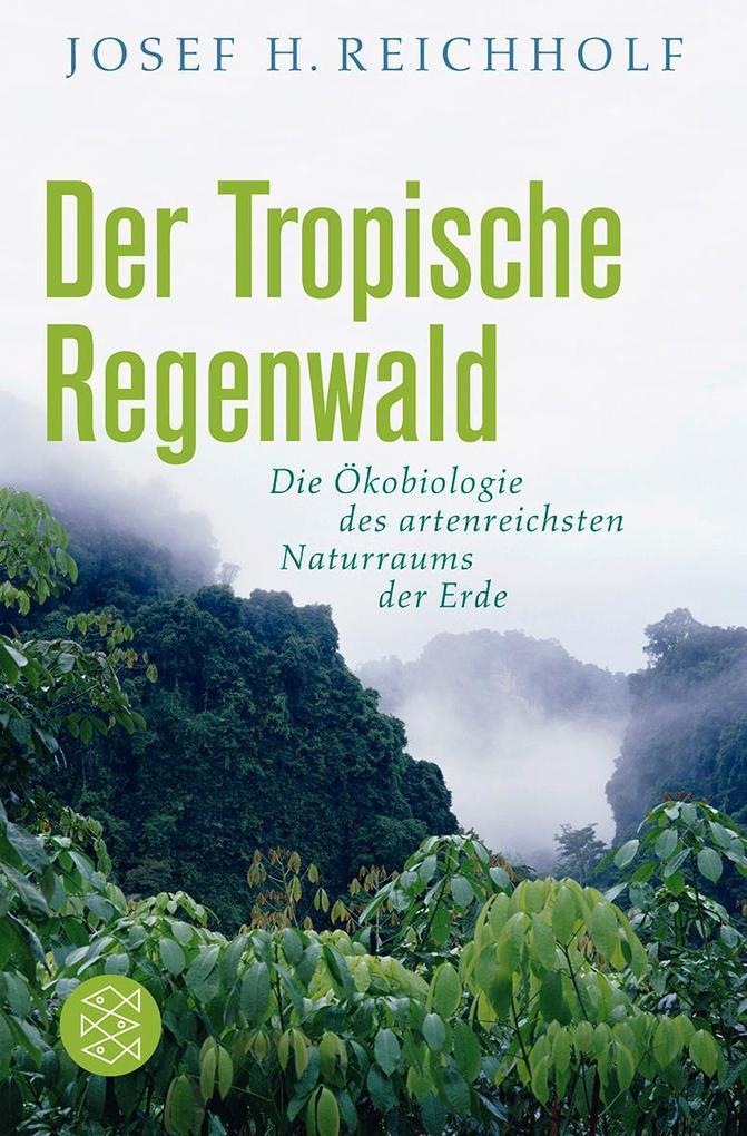 Der Tropische Regenwald als Taschenbuch