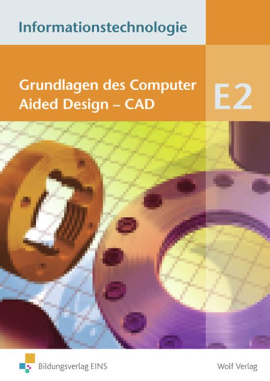Informationstechnologie Modul E2. Grundlagen des CAD Schülerbuch als Buch (kartoniert)