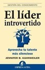 El Lider Introvertido: Aprovecha Tu Talento Mas Silencioso = The Introverted Leader