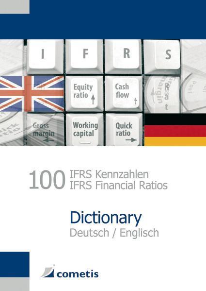 100 IFRS Kennzahlen / IFRS Financial Ratios Dictionary - Deutsch / English als Buch (kartoniert)