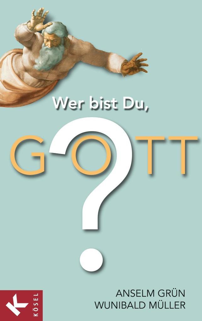Wer bist Du, Gott? als eBook epub
