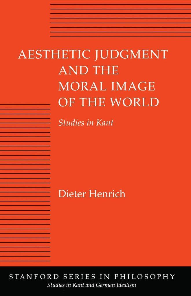 Aesthetic Judgment and the Moral Image of the World als Buch (gebunden)