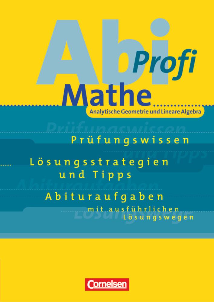 Abi-Profi Mathe: Analytische Geometrie und Lineare Algebra als Buch