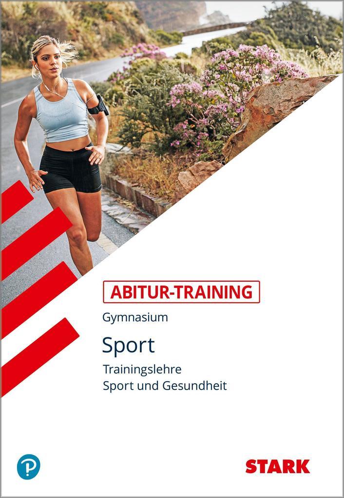 Abitur-Training Sport. Trainingslehre. Leistungskurs als Buch (kartoniert)