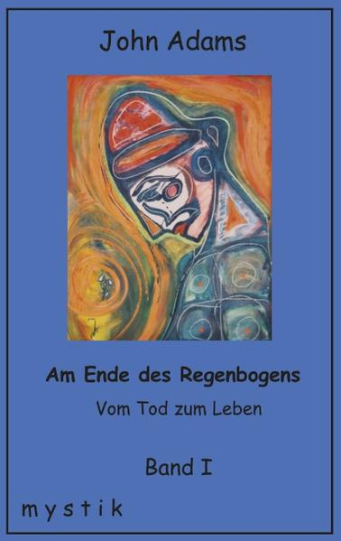 Am Ende des Regenbogens Band I als Buch (gebunden)